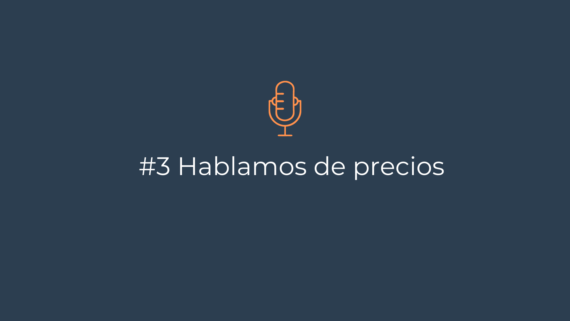 Episodio 3 – Hablamos de precios