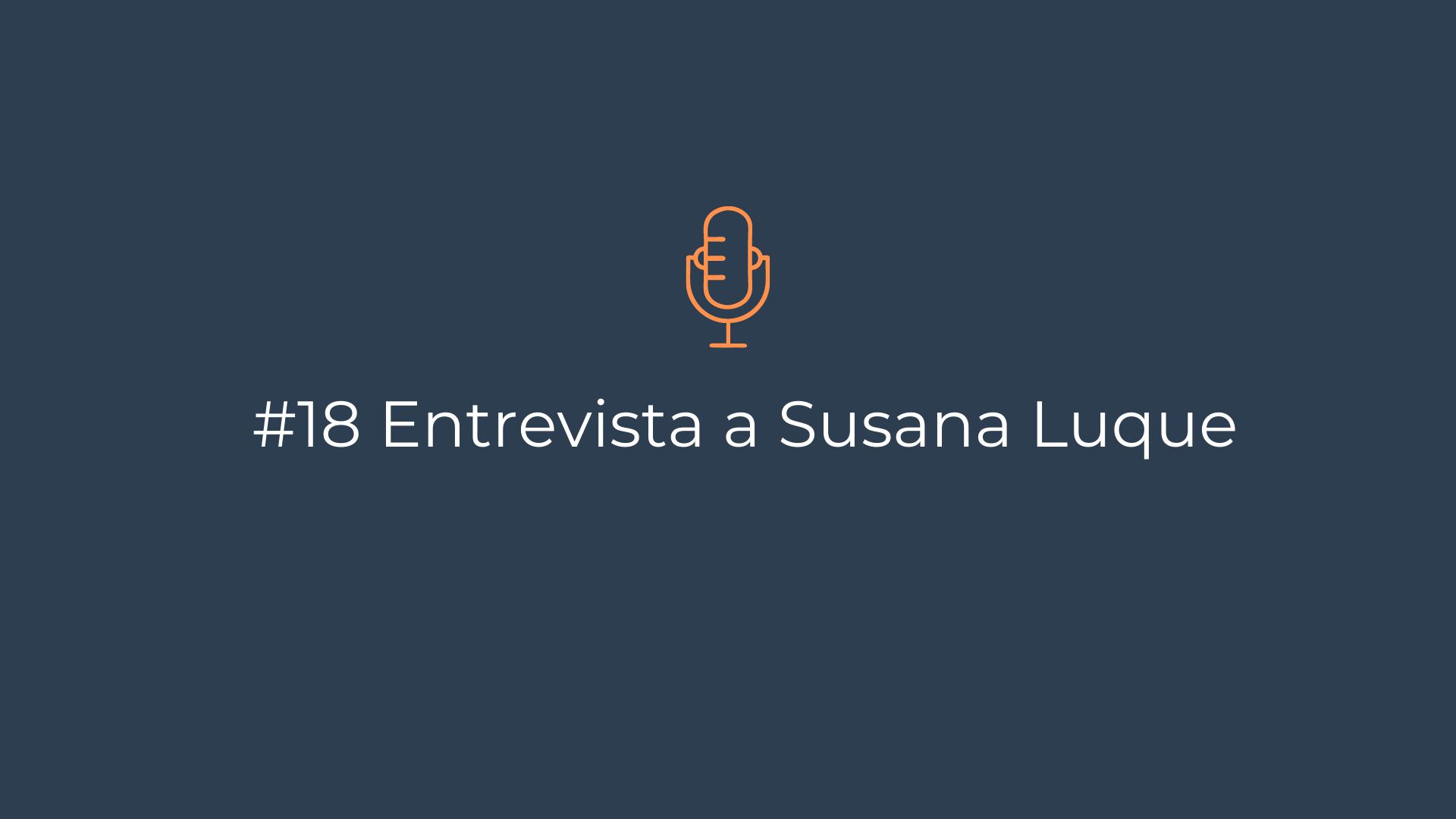Episodio 18 – Entrevista a Susana Luque